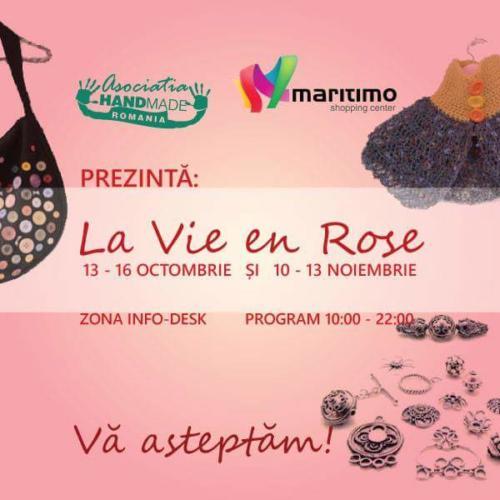 La vie an Rose - 13 - 16 octombrie